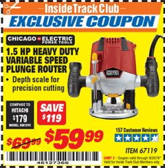 Harbor Freight ITC Coupon 1.5 HP HEAVY DUTY VARIABLE SPEED PLUNGE ROUTER Lot No. 67119 Expired: 9/30/19 - $59.99