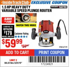 Harbor Freight ITC Coupon 1.5 HP HEAVY DUTY VARIABLE SPEED PLUNGE ROUTER Lot No. 67119 Expired: 9/25/19 - $59.99