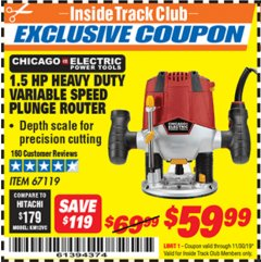 Harbor Freight ITC Coupon 1.5 HP HEAVY DUTY VARIABLE SPEED PLUNGE ROUTER Lot No. 67119 Expired: 11/30/19 - $59.99