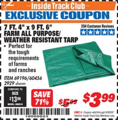"Harbor Freight ITC Coupon 7 FT. 4"" X 9 FT. 6"" FARM QUALITY ALL PURPOSE WEATHER RESISTANT TARP Lot No. 69196/60456/2929 Dates Valid: 12/31/69 - 6/30/20 - $3.99"