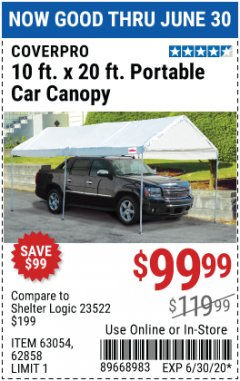 Harbor Freight Coupon 10  FT X 20 FT CAR CANOPY Lot No. 60728/69034/63054/62858/62857 EXPIRES: 6/30/20 - $99.99