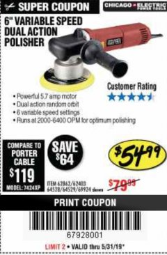 Harbor Freight Coupon 6 IN. 5.7 AMP HEAVY DUTY DUAL ACTION VARIABLE SPEED POLISHER Lot No. 62862 EXPIRES: 5/31/19 - $54.99