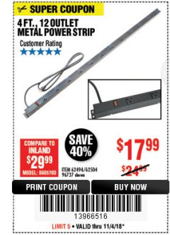 Harbor Freight Coupon 12 OUTLET 4 FT. METAL POWER STRIP Lot No. 96737 Expired: 11/4/18 - $17.99