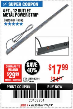 Harbor Freight Coupon 12 OUTLET 4 FT. METAL POWER STRIP Lot No. 96737 Expired: 1/27/19 - $17.99