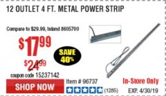 Harbor Freight Coupon 12 OUTLET 4 FT. METAL POWER STRIP Lot No. 96737 Expired: 4/30/19 - $19.99