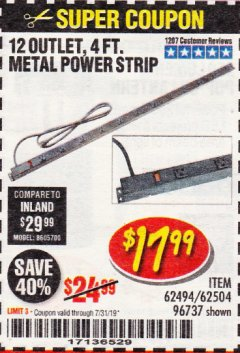 Harbor Freight Coupon 12 OUTLET 4 FT. METAL POWER STRIP Lot No. 96737 Expired: 7/31/19 - $17.99