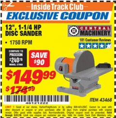 "Harbor Freight ITC Coupon 12"", 1-1/4 HP DISC SANDER Lot No. 43468 Dates Valid: 12/31/69 - 5/31/19 - $149.99"