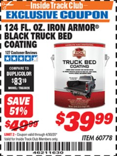 Harbor Freight ITC Coupon 124 OZ. IRON ARMOR BLACK TRUCK BED COATING Lot No. 60778 Expired: 4/30/20 - $39.99