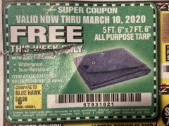 "Harbor Freight FREE Coupon 5 FT. 6"" X 7 FT. 6"" ALL PURPOSE WEATHER RESISTANT TARP Lot No. 953/63110/69210/69128/69136/69248 Expired: 3/10/20 - FWP"