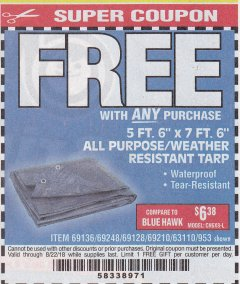 "Harbor Freight FREE Coupon 5 FT. 6"" X 7 FT. 6"" ALL PURPOSE WEATHER RESISTANT TARP Lot No. 953/63110/69210/69128/69136/69248 Expired: 8/22/18 - FWP"