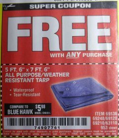 "Harbor Freight FREE Coupon 5 FT. 6"" X 7 FT. 6"" ALL PURPOSE WEATHER RESISTANT TARP Lot No. 953/63110/69210/69128/69136/69248 Expired: 8/18/18 - FWP"