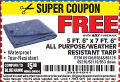 "Harbor Freight FREE Coupon 5 FT. 6"" X 7 FT. 6"" ALL PURPOSE WEATHER RESISTANT TARP Lot No. 953/63110/69210/69128/69136/69248 Expired: 1/16/19 - FWP"