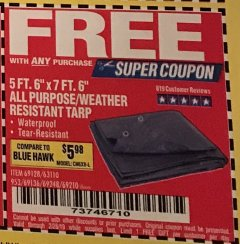 "Harbor Freight FREE Coupon 5 FT. 6"" X 7 FT. 6"" ALL PURPOSE WEATHER RESISTANT TARP Lot No. 953/63110/69210/69128/69136/69248 Expired: 2/28/19 - FWP"