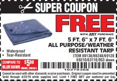 "Harbor Freight FREE Coupon 5 FT. 6"" X 7 FT. 6"" ALL PURPOSE WEATHER RESISTANT TARP Lot No. 953/63110/69210/69128/69136/69248 Expired: 4/23/19 - FWP"