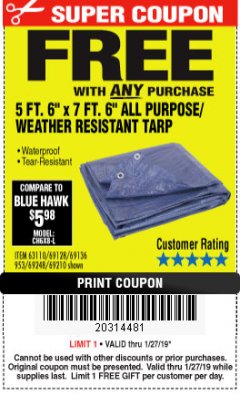 "Harbor Freight FREE Coupon 5 FT. 6"" X 7 FT. 6"" ALL PURPOSE WEATHER RESISTANT TARP Lot No. 953/63110/69210/69128/69136/69248 Expired: 1/27/19 - FWP"
