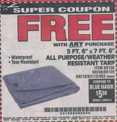 "Harbor Freight FREE Coupon 5 FT. 6"" X 7 FT. 6"" ALL PURPOSE WEATHER RESISTANT TARP Lot No. 953/63110/69210/69128/69136/69248 Expired: 4/13/19 - FWP"
