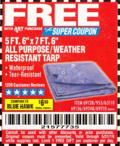 "Harbor Freight Free Coupon 5 FT. 6"" x 7 FT. 6"" ALL PURPOSE WEATHER RESISTANT TARP Lot No. 953/69210/69128/69136/69248 EXPIRES: 5/31/19 - FWP"
