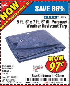 "Harbor Freight Coupon 5 FT. 6"" X 7 FT. 6"" ALL PURPOSE WEATHER RESISTANT TARP Lot No. 953/63110/69210/69128/69136/69248 Valid: 4/27/20 - 6/30/20 - $0.97"