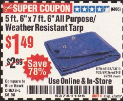 "Harbor Freight Coupon 5 FT. 6"" X 7 FT. 6"" ALL PURPOSE WEATHER RESISTANT TARP Lot No. 953/63110/69210/69128/69136/69248 Valid: 5/28/20 - 7/5/20 - $1.49"