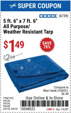 "Harbor Freight Coupon 5 FT. 6"" X 7 FT. 6"" ALL PURPOSE WEATHER RESISTANT TARP Lot No. 953/63110/69210/69128/69136/69248 Valid Thru: 7/5/20 - $1.49"