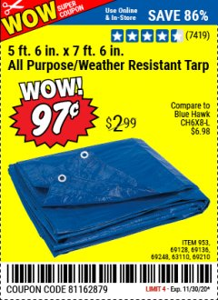 "Harbor Freight Coupon 5 FT. 6"" X 7 FT. 6"" ALL PURPOSE WEATHER RESISTANT TARP Lot No. 953/63110/69210/69128/69136/69248 Valid Thru: 11/30/20 - $0.97"