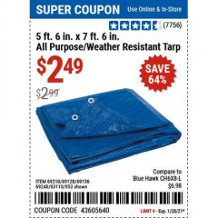 "Harbor Freight Coupon 5 FT. 6"" X 7 FT. 6"" ALL PURPOSE WEATHER RESISTANT TARP Lot No. 953/63110/69210/69128/69136/69248 Valid Thru: 1/28/21 - $2.49"