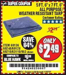 "Harbor Freight Coupon 5 FT. 6"" X 7 FT. 6"" ALL PURPOSE WEATHER RESISTANT TARP Lot No. 953/63110/69210/69128/69136/69248 Expired: 11/9/19 - $2.49"