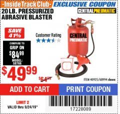 Harbor Freight ITC Coupon 20 LB. PRESSURIZED ABRASIVE BLASTER Lot No. 68994 Valid Thru: 9/24/19 - $49.99