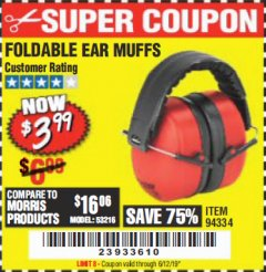 Harbor Freight Coupon FOLDABLE EAR MUFFS Lot No. 94334 EXPIRES: 6/12/19 - $3.99