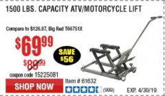 Harbor Freight Coupon 1500 LB. CAPACITY ATV/MOTORCYCLE LIFT Lot No. 2792/69995/60536/61632 Expired: 4/30/19 - $69.99