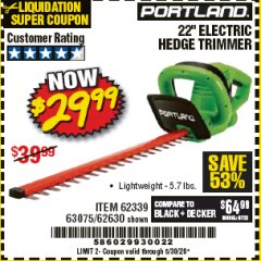 "Harbor Freight Coupon 22"" electric hedge trimmer Lot No. 62630/63075/62339 EXPIRES: 6/30/20 - $29.99"