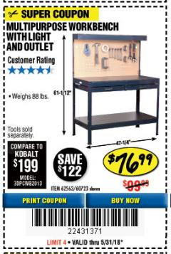 Harbor Freight Coupon MULTIPURPOSE WORKBENCH WITH LIGHTING AND OUTLET Lot No. 62563/60723/99681 Expired: 5/31/18 - $76.99