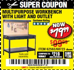 Harbor Freight Coupon MULTIPURPOSE WORKBENCH WITH LIGHTING AND OUTLET Lot No. 62563/60723/99681 Valid Thru: 6/30/19 - $79.99