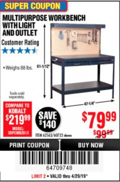Harbor Freight Coupon MULTIPURPOSE WORKBENCH WITH LIGHTING AND OUTLET Lot No. 62563/60723/99681 Valid Thru: 4/28/19 - $79.99