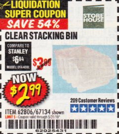 Harbor Freight Coupon CLEAR STACKING BIN Lot No. 62806 EXPIRES: 5/31/19 - $2.99