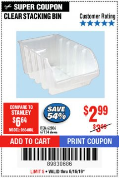 Harbor Freight Coupon CLEAR STACKING BIN Lot No. 62806 Expired: 6/16/19 - $2.99