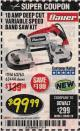 Harbor Freight Coupon 10 AMP DEEP CUT VARIABLE SPEED BAND SAW KIT Lot No. 63763/64194/63444 Expired: 2/28/18 - $99.99