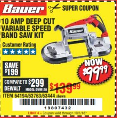 Harbor Freight Coupon 10 AMP DEEP CUT VARIABLE SPEED BAND SAW KIT Lot No. 63763/64194/63444 Expired: 10/1/18 - $99.99