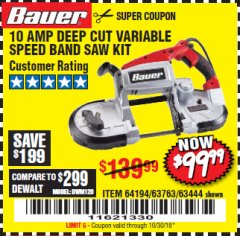 Harbor Freight Coupon 10 AMP DEEP CUT VARIABLE SPEED BAND SAW KIT Lot No. 63763/64194/63444 Expired: 10/30/18 - $99.99
