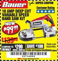 Harbor Freight Coupon 10 AMP DEEP CUT VARIABLE SPEED BAND SAW KIT Lot No. 63763/64194/63444 Expired: 4/1/19 - $99.99