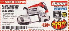 Harbor Freight Coupon 10 AMP DEEP CUT VARIABLE SPEED BAND SAW KIT Lot No. 63763/64194/63444 Expired: 2/28/19 - $99.99