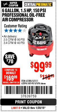 Harbor Freight Coupon 1.5 HP, 6 GALLON, 150 PSI PROFESSIONAL AIR COMPRESSOR Lot No. 62894/67696/62380/62511/68149 Expired: 1/20/19 - $99.99