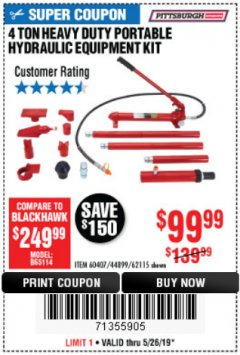 Harbor Freight Coupon 4 TON HEAVY DUTY PORTABLE HYDRAULIC EQUIPMENT KIT Lot No. 62115/44899/60407 EXPIRES: 5/26/19 - $99.99