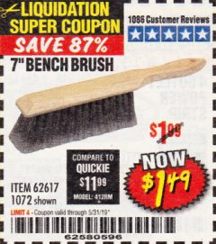 "Harbor Freight Coupon 7"" Bench Brush Lot No. 62617 / 1072 EXPIRES: 5/31/19 - $1.49"