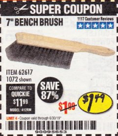"Harbor Freight Coupon 7"" Bench Brush Lot No. 62617 / 1072 Expired: 6/30/19 - $1.49"