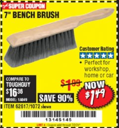 "Harbor Freight Coupon 7"" Bench Brush Lot No. 62617 / 1072 Valid: 5/5/20 - 7/2/20 - $1.49"