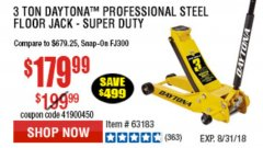 Harbor Freight Coupon 3 TON DAYTONA PROFESSIONAL STEEL FLOOR JACK - SUPER DUTY Lot No. 63183 Expired: 8/31/18 - $179.99