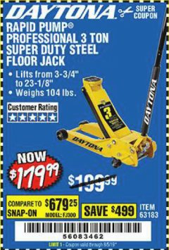 Harbor Freight Coupon 3 TON DAYTONA PROFESSIONAL STEEL FLOOR JACK - SUPER DUTY Lot No. 63183 Valid Thru: 8/5/19 - $179.99