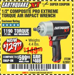 "Harbor Freight Coupon EARTHQUAKE XT 1/2"" COMPOSITE XTREME TORQUE AIR IMPACT WRENCH Lot No. 62891 Expired: 8/6/18 - $129.99"