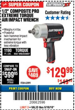 "Harbor Freight Coupon EARTHQUAKE XT 1/2"" COMPOSITE XTREME TORQUE AIR IMPACT WRENCH Lot No. 62891 Expired: 6/10/18 - $129.99"